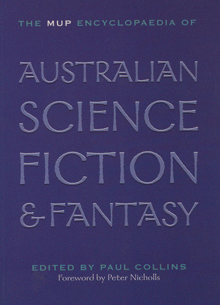 The MUP Encyclopaedia of Australian Science FictionFantasy by Peter Nicholls, Sean McMullen, Paul Collins, Steven Paulsen