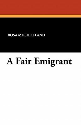 A Fair Emigrant by Rosa Mulholland