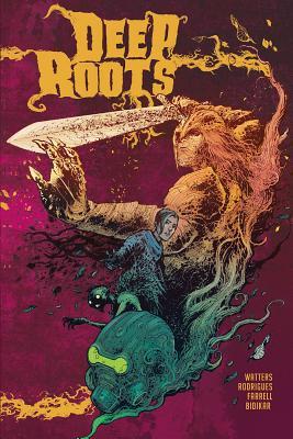 Deep Roots Vol. 1 by Dan Watters