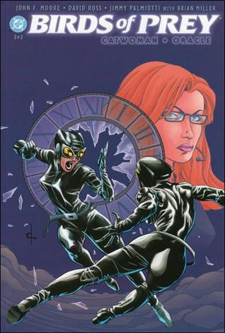 Birds of Prey: Catwoman/Oracle by Jimmy Palmiotti, John Francis Moore, David Ross