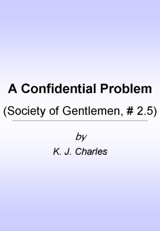 A Confidential Problem by K.J. Charles