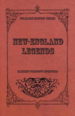 New-England Legends by Harriet Prescott Spofford
