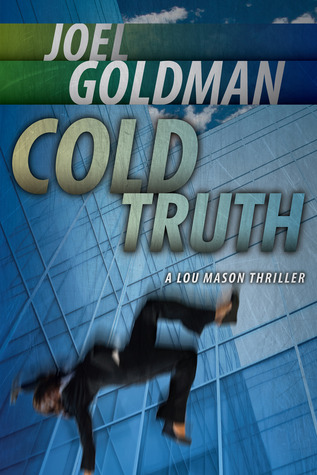 Cold Truth by Joel Goldman