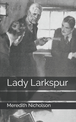 Lady Larkspur by Meredith Nicholson