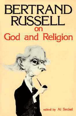 Bertrand Russell on God and Religion by Bertrand Russell