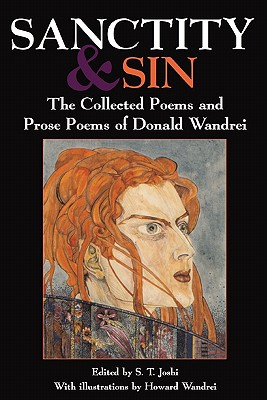 Sanctity and Sin: The Collected Poems and Prose Poems of Donald Wandrei by Donald Wandrei