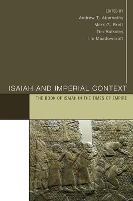 Isaiah and Imperial Context: The Book of Isaiah in the Times of Empire by