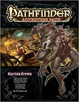 Pathfinder Adventure Path #45: Broken Moon by Adam Daigle, Robert Lazzaretti, Patrick Renie, Rob McCreary, Tim Hitchcock, F. Wesley Schneider, Gareth Hanrahan