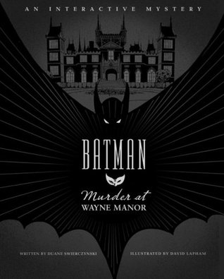 Batman: Murder at Wayne Manor: An Interactive Mystery by David Lapham, Duane Swierczynski