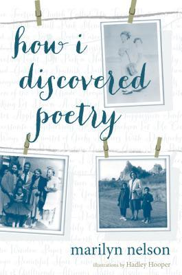 How I Discovered Poetry by Hadley Hooper, Marilyn Nelson