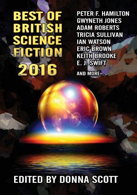 Best of British Science Fiction 2016 by Peter F. Hamilton, Gwyneth Jones