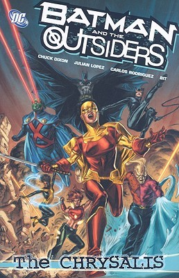 Batman and the Outsiders, Volume 1: The Chrysalis by Chuck Dixon, Julián López, Carlos Rodríguez