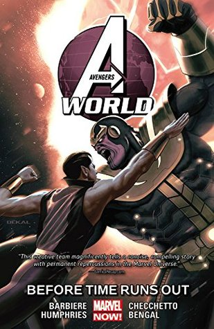 Avengers World, Volume 4: Before Times Runs Out by Marco Checchetto, Frank J. Barbiere, Jeff Dekal, Andres Mossa, Joe Caramagna