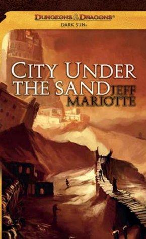 City Under the Sand by Jeff Mariotte, Jeffrey J. Mariotte