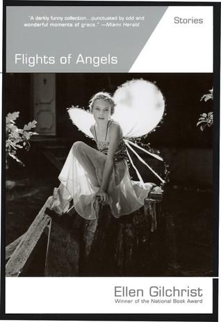 Flights of Angels: Stories by Ellen Gilchrist