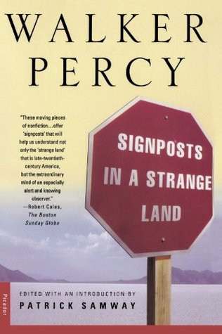 Signposts in a Strange Land: Essays by Patrick Samway, Walker Percy