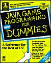 Java Game Programming for Dummies With Includes Soundforge Xp 4.0b, JDK, Goldwave... by Wayne Holder, Doug Bell
