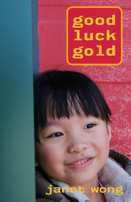 Good Luck Gold by Janet Wong