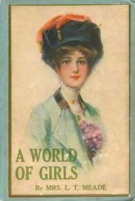 A World of Girls: The Story of a School by L.T. Meade