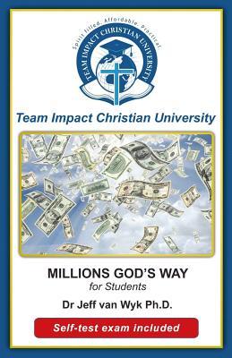 MILLION GOD'S WAY for students by Jeff Van Wyk Ph. D., Tem Impact Christian University