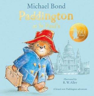 Paddington at St Paul's by Michael Bond, R.W. Alley