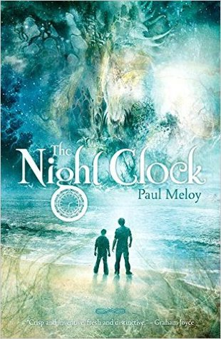 The Night Clock by Paul Meloy