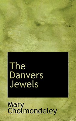 The Danvers Jewels by Mary Cholmondeley