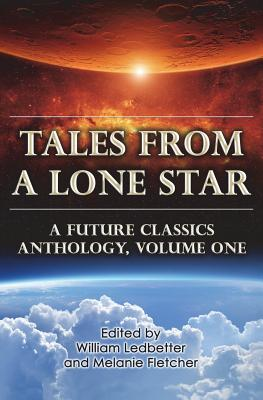 Tales From a Lone Star: A Future Classics Anthology, Volume One by Michelle Muenzler, Jake Kerr