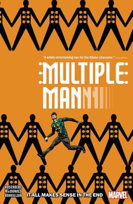 Multiple Man: It All Makes Sense in the End by Andy MacDonald, Matthew Rosenberg
