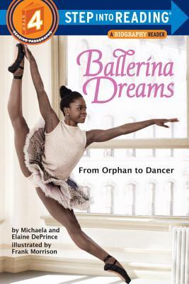 Ballerina Dreams: From Orphan to Dancer (Step Into Reading, Step 4) by Michaela DePrince