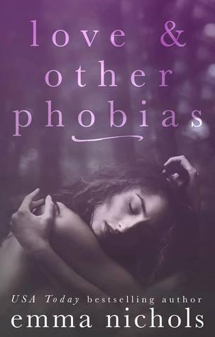 Love & Other Phobias by Emma Nichols
