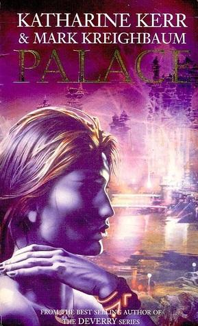 Palace by Mark Kreighbaum, Katharine Kerr