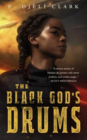 The Black God's Drums by P. Djèlí Clark