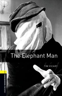 Oxford Bookworms Library: The Elephant Man: Level 1: 400-Word Vocabulary by Tim Vicary