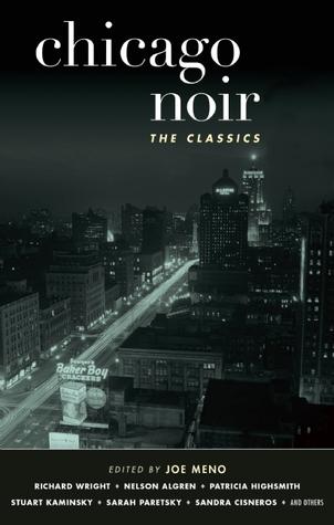 Chicago Noir: The Classics by Joe Meno