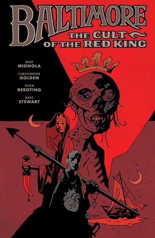 Baltimore, Vol. 6: The Cult of the Red King by Mike Mignola, Peter Bergting, Christopher Golden, Dave Stewart