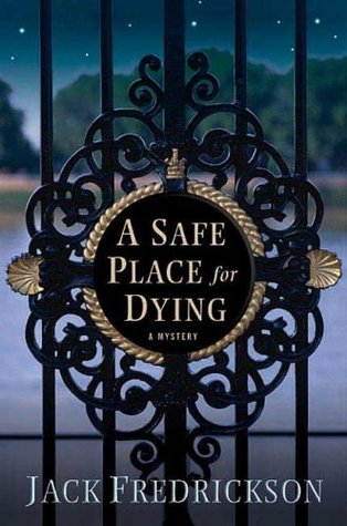 A Safe Place for Dying by Jack Fredrickson