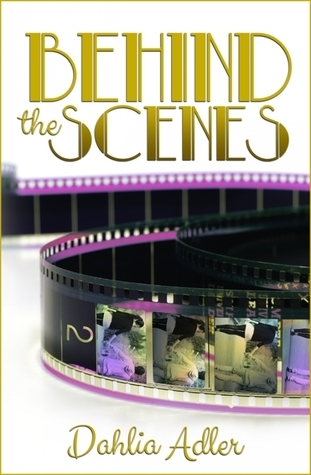 Behind the Scenes by Dahlia Adler