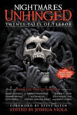 Nightmares Unhinged: Twenty Tales of Terror by Joshua Viola