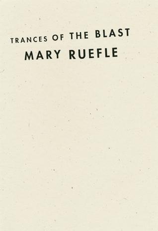 Trances of the Blast by Mary Ruefle