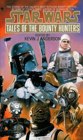 Tales of the Bounty Hunters by Kathy Tyers, Dave Wolverton, M. Shayne Bell, Kevin J. Anderson, Daniel Keys Moran