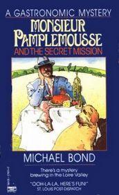 Monsieur Pamplemousse and the Secret Mission by Michael Bond