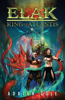 Elak, King of Atlantis by Adrian Cole