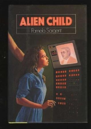 Alien Child by Pamela Sargent