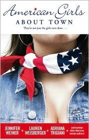 American Girls About Town: They're Not Just the Girls Next Door... by Jennifer Weiner