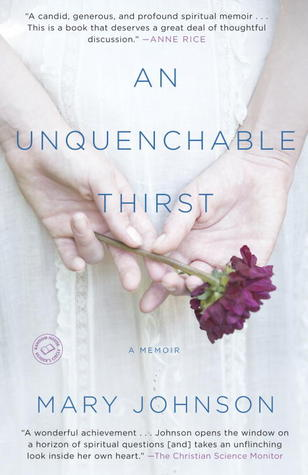 An Unquenchable Thirst: A Memoir by Mary Johnson