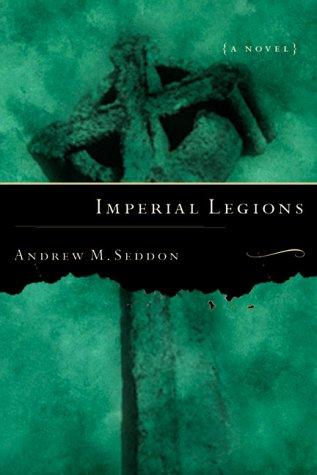 Imperial Legions by Andrew M. Seddon
