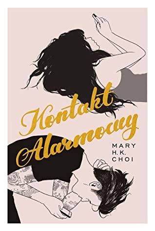 Kontakt alarmowy by Mary H.K. Choi, Marta Faber