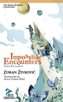 Impossible Encounters by Zoran Zivkovic