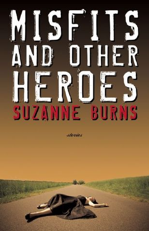 Misfits and Other Heroes by Suzanne Burns